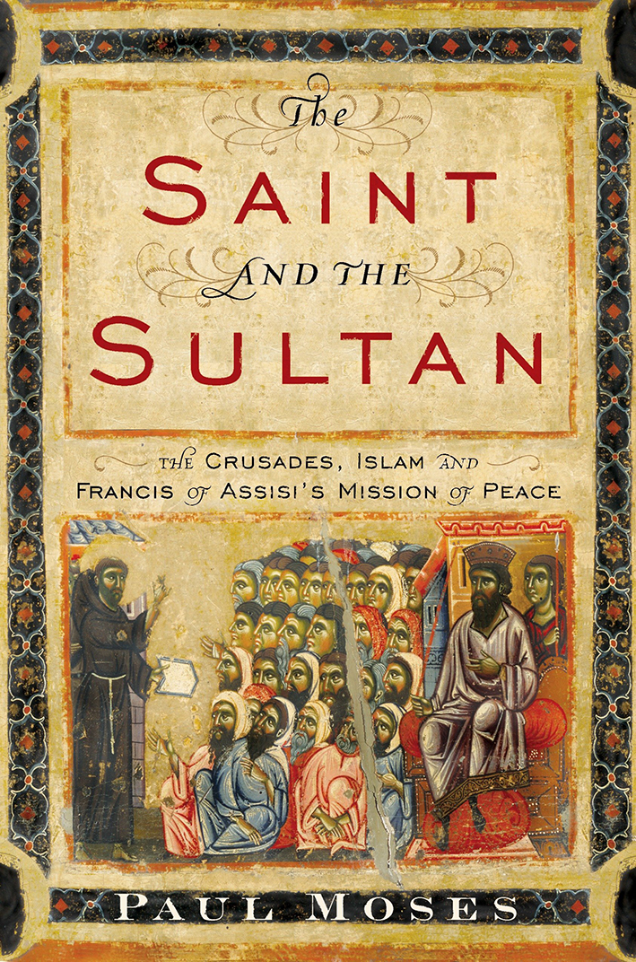 The saint and the sultan de Paul Moses